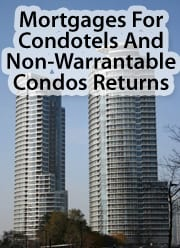 Mortgages are available for condotels and non-warrantable condos