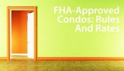 FHA Approved Condos - Rule and FHA Requirements