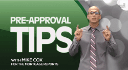 Mortgage pre-approval tips from Mike Cox for The Mortgage Reports