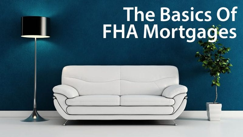The basics of FHA mortgages