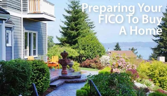 Preparing Your FICO Score To Purchase A Home