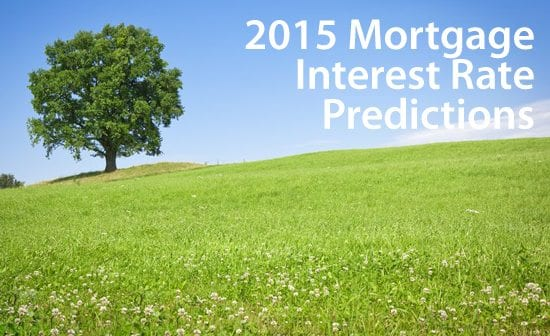 2015 Mortgage Rate Predictions: Market experts give forecasts for 2015 interest rates