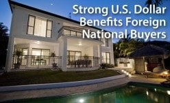 Foreign National real estate investors benefiting from a stronger U.S. dollar
