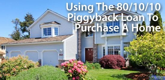 Reasons To Use The 80/10/10 Piggyback Mortgage