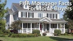 FHA mortgage facts for home buyers