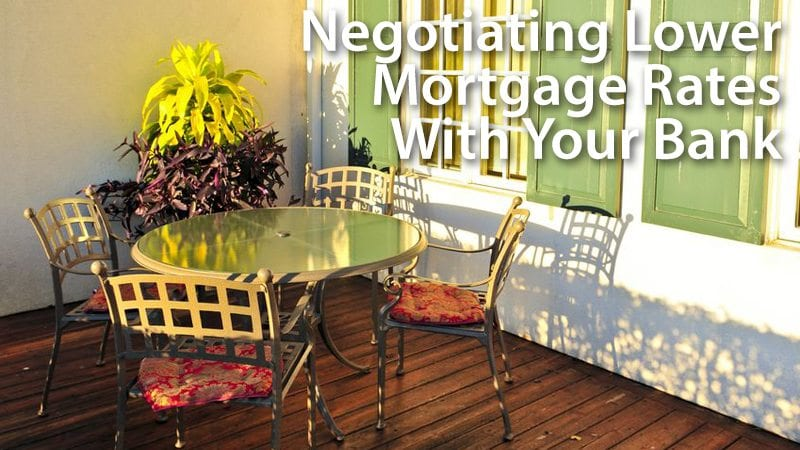 Negotiating lower mortgage rates with your bank