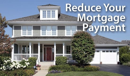 Reduce your mortgage payment without a refinance