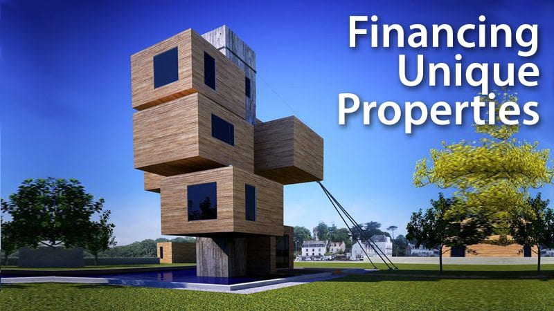 How to finance a unique property such as a green home, a log home, or a home with extensive acreage