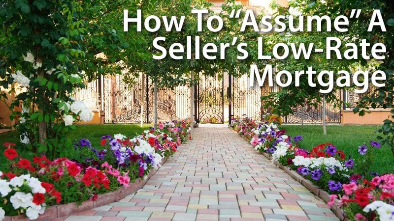 When you buy a home, you may be able to assume the seller's mortgage