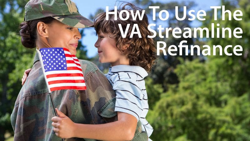 Using the IRRRL (VA Streamline Refinance) to refinance your home