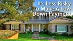 It's risky to make a large downpayment