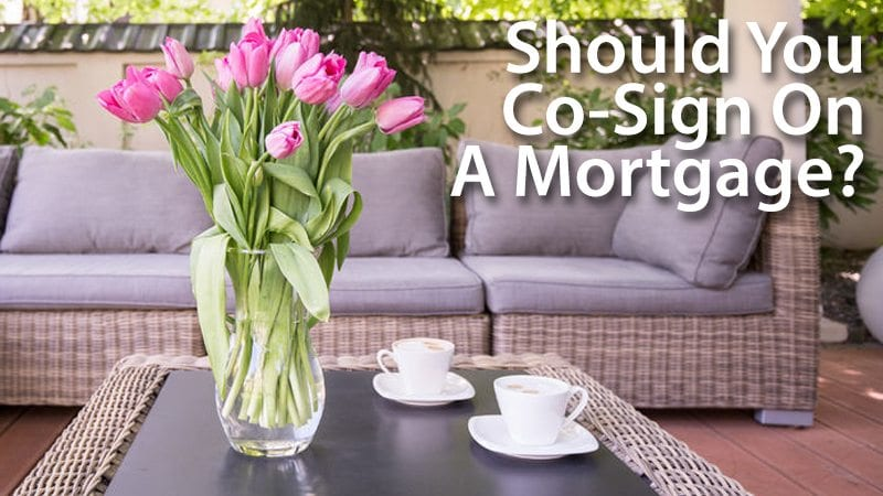 Should you cosign a mortgage loan for family or friends?
