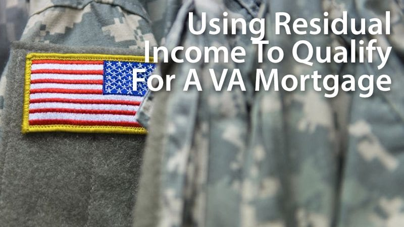Qualify for a VA mortgage using residual income