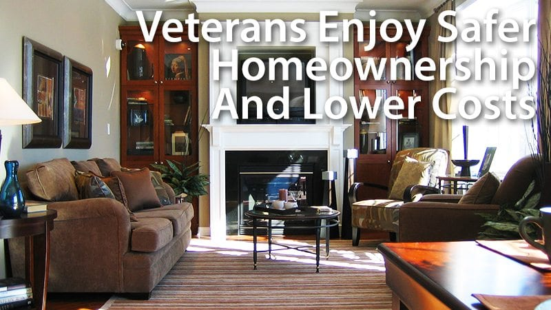 Veterans Enjoy Safer Homeownership With A VA Home Loan