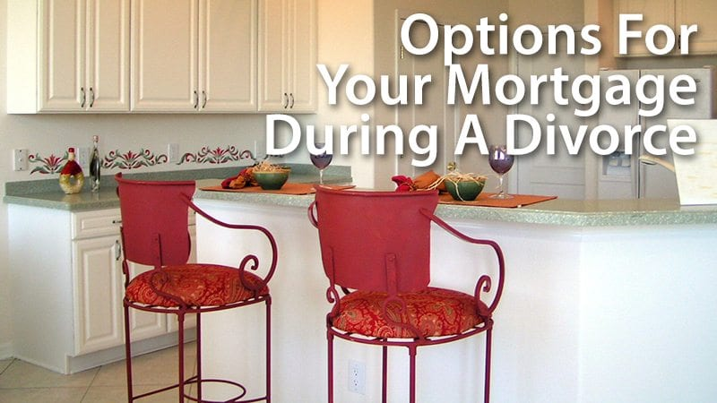 Divorce And Your Mortgage Options When Separating