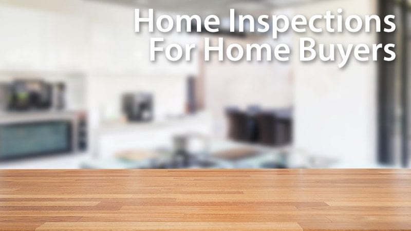 Home inspections for buyers of home