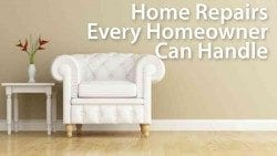 Home repairs every homeowner can handle