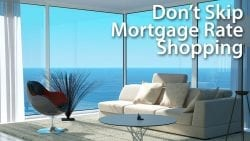 Don't Skip Mortgage Rate Shopping