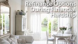 Refinance Options During Financial Hardship