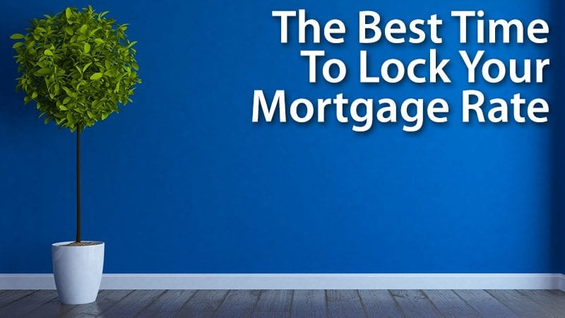 "When Is The ""Perfect"" Time To Lock Your Mortgage Rate ..."
