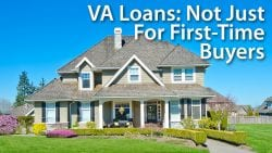 VA Loans Not Just For First Time Buyers