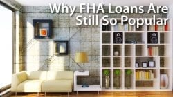 Why FHA Loans Are Still So Popular