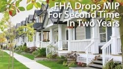 FHA Drops MIP For Second Time In Two Years