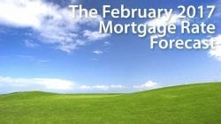 February 2017 Mortgage Rates Forecast