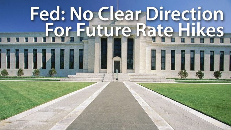 Fed No Clear Direction For Future Rate Hikes
