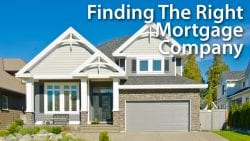 Finding The Right Mortgage Company