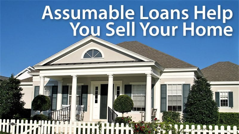 can an assumable home loan help you sell your house