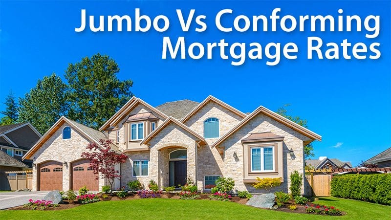 Is A Jumbo Mortgage Better Than A Conforming Home Loan ...