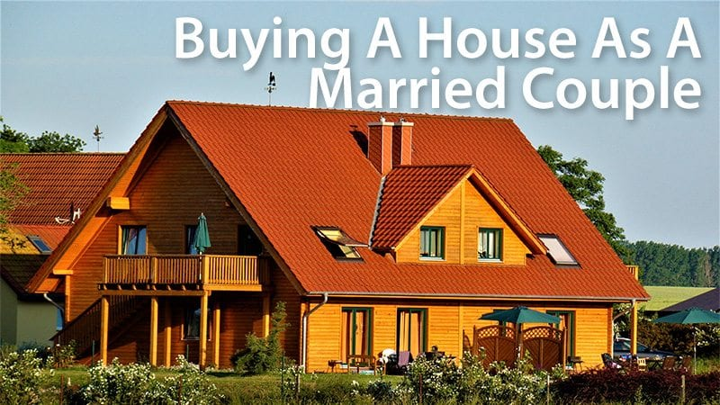 buy a house when married