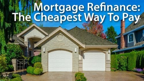 What's The Best Way To Pay For A Mortgage Refinance?