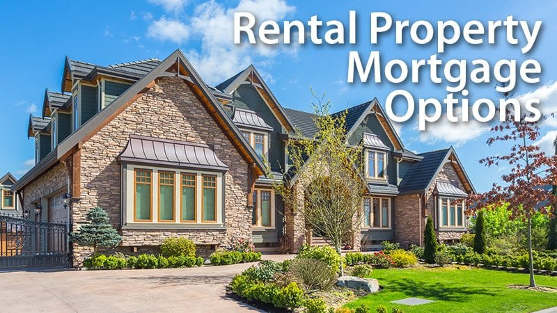Rental Property Mortgage Options