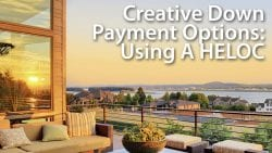 Use A HELOC for downpayment