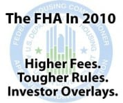FHA guidelines include higher loan costs and bigger downpayments
