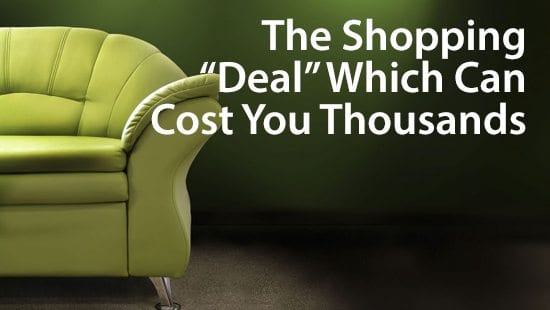 The shopping deal which can cost you thousands