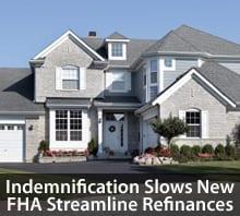FHA Streamline Refinance indemnification slows lending, despite low rates