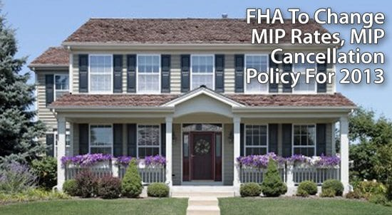 FHA to change its FHA MIP rates, and to revise its MIP cancellation policy