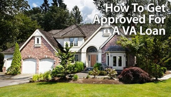 VA Loan : The 6 steps of a VA home loan approval