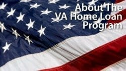 The VA Home Loan : Easy-to-follow guidelines for the program, plus how to get mortgage rates