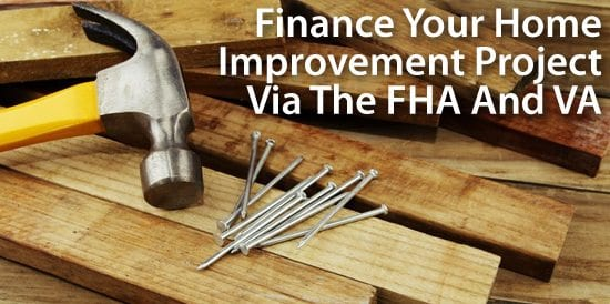 How Does Refinancing Work >> Finance Home Improvement Projects Via FHA, VA Mortgage s