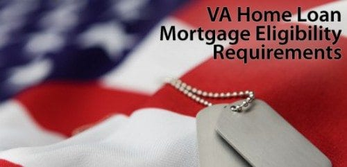 Which Veterans Are Eligible For VA Home Loan Benefits?