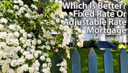 Which Is Better In Today's Market — Fixed-Rate Mortgages Or Adjustable-Rate Mortgages?