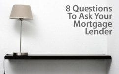 8 questions to ask your mortgage lender