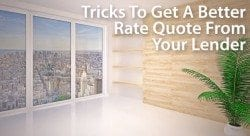 Get a better mortgage rate quote from your lender