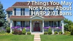 7 things you may not know about HARP 2.0 loans