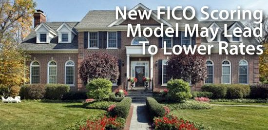 FICO Score 9 model expected to raise credit scores; lower mortgage rates
