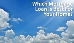 Which mortgage is best? Have a strategy and choose the best loan.